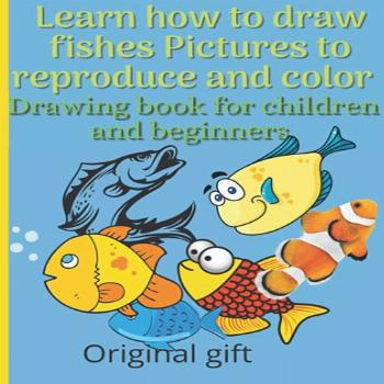Learn how to draw fishes Pictures to reproduce and color -